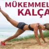 Mükemmel Kalçalar İçin 5 Egzersiz Hareketi