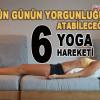 Rahatlatan Yoga Hareketleri