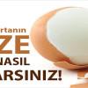 Yumurtanın Taze Olduğunu Nasıl Anlarsınız?