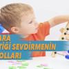 Çocuklara Matematiği Sevdirmek İçin Yapılması Gerekenler