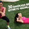 30 Dakikada Bikini Giymenizi Sağlayan Egzersizler