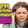 Migren Ağrılarını Geçirmenin Doğal Yolları