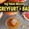 Bal Ve Greyfurt Karışımı İle Yağlarınızdan Kurtulun Yakın