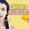 Limonla Yapılan Hamilelik Testi